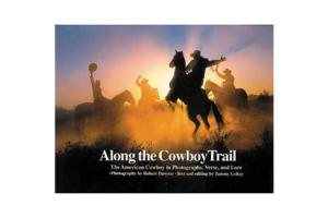 Along the Cowboy Trail, Hardcover, | ISBN-10: 0-9678881-0-7| ISBN-13: 9780967888101