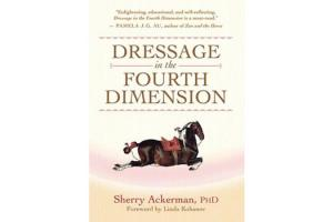 Dressage in The Fourth Dimension, Hardcover | ISBN-10: 978-1-57731-623-7 | ISBN-13: 9781577316237