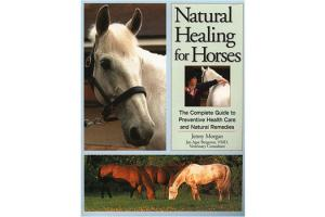 Natural Healing for Horses - The Complete Guide to Preventative Health Care and Natural Remedies, Softcover| ISBN- 10: 1-58017-402-7 |ISBN-13: 9781580174022