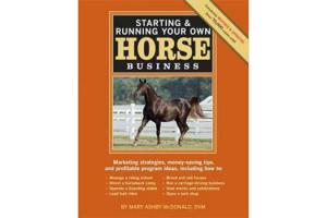 Starting & Running Your Own Horse Business, 2nd Edition; Mary Ashby McDonald, DVM