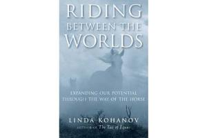 Riding Between the Worlds by Linda Kohanov,Softcover| ISBN-10: 978-1-57731-576-6| ISBN-13: 9781577315766