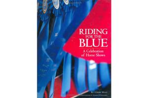 Riding for the Blue, Hardcover| ISBN-10: 1-9319931-06-8| ISBN-13: 9781931993067