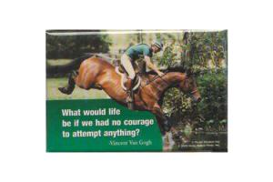 What Would Life Be If We Had No Courage To Attempt Anything? Magnet
