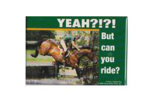 Yeah?!?! But Can You Ride? Green Magnet