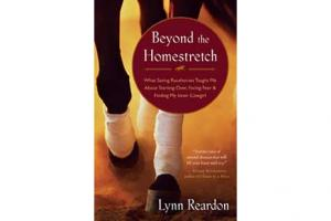 Beyond the Homestretch - What Saving Racehorses Taught Me About Starting Over, Facing Fear & Finding My Inner Cowgirl, Softcover| ISBN-10:978-0-06-056704-0| ISBN-13:9780967888118